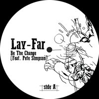 Be the Change — Pete Simpson, Lay-Far