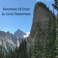 Mountains of Grace — Lucia Timmerman