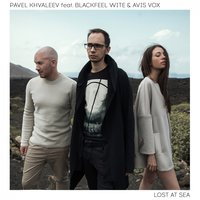 Lost at Sea — Pavel Khvaleev, Blackfeel Wite, Avis Vox