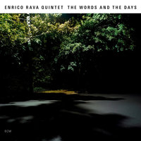 The Words And The Days — Enrico Rava Quintet