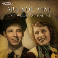 Are You Mine? — Tom Tall, Ginny Wright