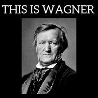 This is Wagner — Рихард Вагнер