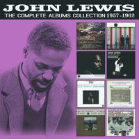 The Complete Albums Collection: 1957 - 1962 — John Lewis