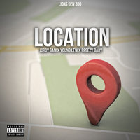 Location — Jordy Sam, Young Lew, RPeezy Baby