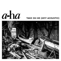 Take On Me — a-ha