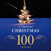 A Classical Christmas - 100 Tracks — сборник