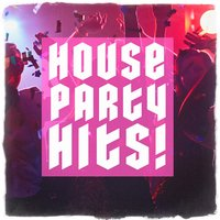 House Party Hits! — Dance Hits 2014, Billboard Top 100 Hits, Pop Tracks