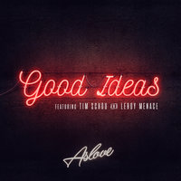 Good Ideas — Aslove, Tim Schou, Leroy Menace