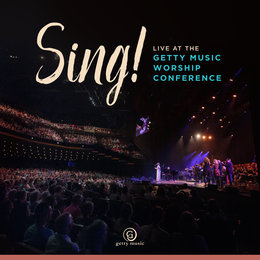 Sing! Live At The Getty Music Worship Conference — Keith & Kristyn Getty