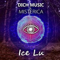 Ice Lu — Dich Music feat. Misterica