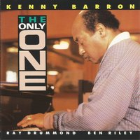 The Only One — Kenny Barron, Ben Riley, Ray Drummond