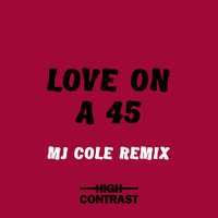 Love On A 45 — High Contrast