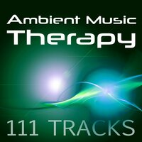 Ambient Music Therapy: 111 Tracks – White Noise for Deep Sleep, Relaxation Meditation, Asian Zen Spa, Shiatsu Massage, Chill & Relax, New Age Music, Ambient Sounds for Wellness and Yoga — сборник