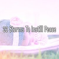 23 Storms to Instill Peace — Thunderstorms