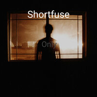 Only — Miriam, Shortfuse