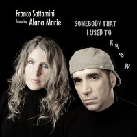 Somebody That I Used to Know (Brazilian Groove) — Franco Sattamini, Alana Marie, Inspector Chi
