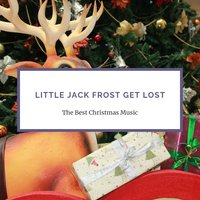 Little Jack Frost Get Lost — сборник
