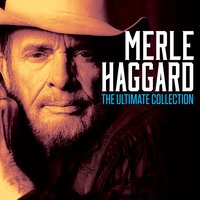 The Ultimate Collection — Merle Haggard