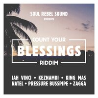 Count Your Blessings Riddim — Soul Rebel Sound