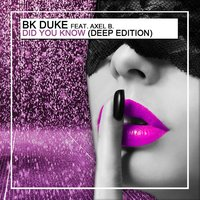 Did You Know — BK Duke feat. Axel B.
