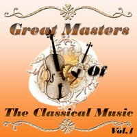 Great Masters of The Classical Music, Vol. 1 — Paris Conservatory Orchestra, Strauss Jr., Prague Baroque Orchestra, Hamburg Philarmonic Orchestra, Münchner Symphony Orchestra