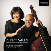 Valls: Music for Double Bass and Piano — Leon Bosch, Pedro Valls, Sung-Suk Kang