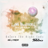 Low Battery — AceAroundTheBeat, BIG J Fresh, Les Wallace