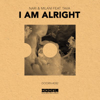 I Am Alright — Nari & Milani feat. Tava