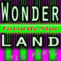 Wonderland Hit Party (Ibiza Club Summer) — Favorite Star