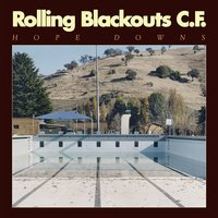 Hope Downs — Rolling Blackouts Coastal Fever