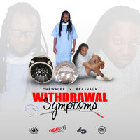 Withdrawal Symptoms — 4th Dimension Productions, Chewalee, Chewalee, Reajhaun Baptiste, 4th Dimension Productions, Reajhaun Baptiste