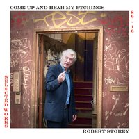 Robert Storey: Come up and Hear My Etchings — Robert Storey