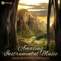 Amazing Instrumental Music - Your Beautiful Presence: Chillout, Relax, Medieval Ambient — сборник