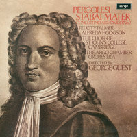 Pergolesi: Stabat Mater — Felicity Palmer, Alfreda Hodgson, George Guest, Choir Of St. John's College, Cambridge, The Argo Chamber Orchestra