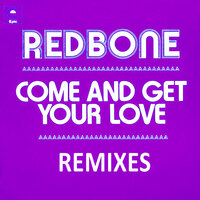 Come and Get Your Love - Remixes - EP — Redbone