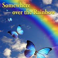 Somewhere over the Rainbow — Butterfly