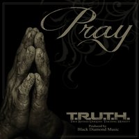 Pray — True Rhymes Uniquely Teaching Honesty