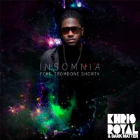 Insomnia — Dark Matter, Trombone Shorty, Khris Royal