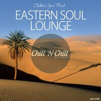 Eastern Soul Lounge (Chillout Your Mind) — Edgar Asmaryan