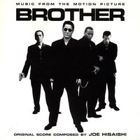 Brother — Joe Hisaishi, New Japan Philharmonic, New Japan Philharmonic, Joe Hisaishi