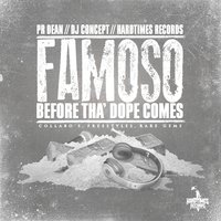 Before Tha' Dope Comes — Famoso