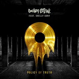 Policy of Truth — Shelly Sony, Golden Smirk