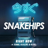 Right Now — Snakehips