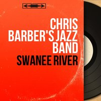 Swanee River — Chris Barber's Jazz Band