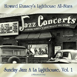 Sunday Jazz A La Lighthouse, Vol. 1 — Howard Rumsey's Lighthouse All-Stars, Shelly Manne / Hampton Hawes / Jimmy Giuffre / Maynard Ferguson / Shorty Rogers