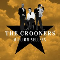 The Crooners (Million Sellers) — сборник