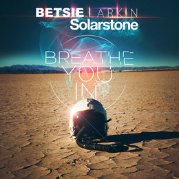 Breathe You in — Betsie Larkin & Solarstone