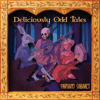 Deliciously Odd Tales — Orphans Cabaret