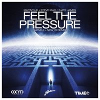 Feel the Pressure — Mutiny UK, Steve Mac, Nate James