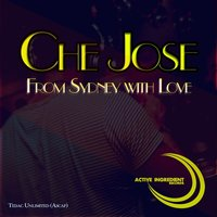 From Sydney with Love — Che Jose